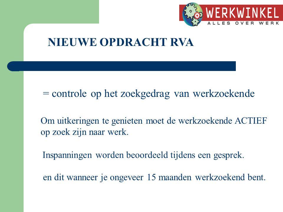 NIEUWE OPDRACHT RVA = controle op het zoekgedrag van werkzoekende