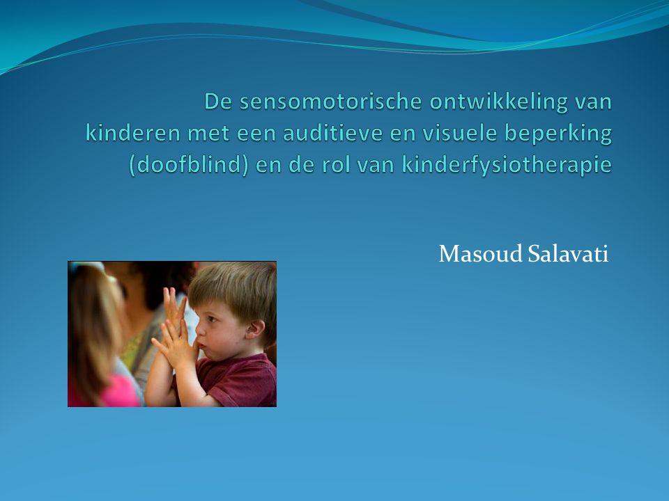 De sensomotorische ontwikkeling van kinderen met een auditieve en visuele beperking (doofblind) en de rol van kinderfysiotherapie