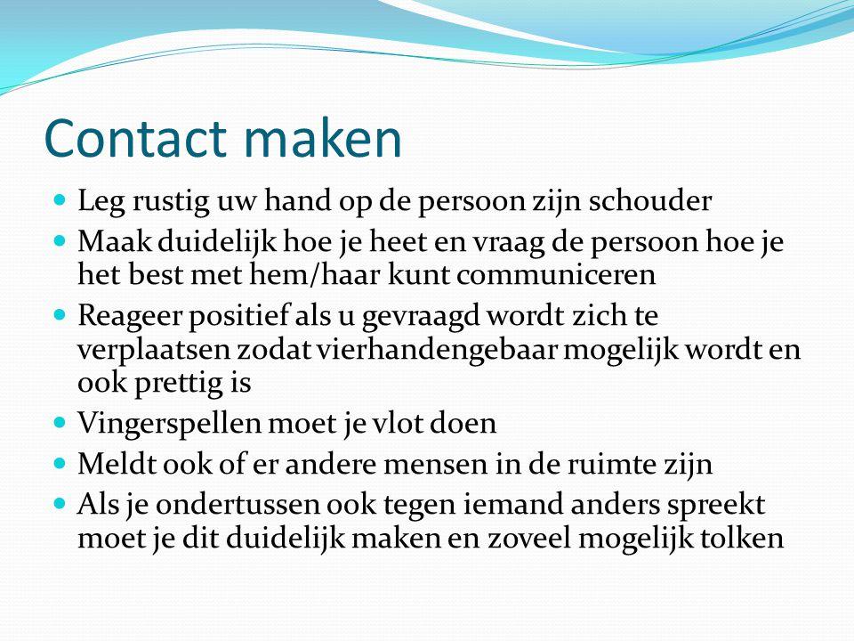Contact maken Leg rustig uw hand op de persoon zijn schouder