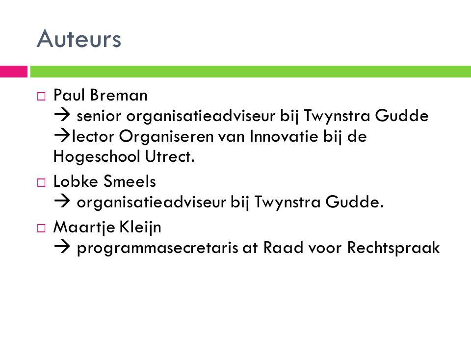 Auteurs Paul Breman  senior organisatieadviseur bij Twynstra Gudde lector Organiseren van Innovatie bij de Hogeschool Utrect.