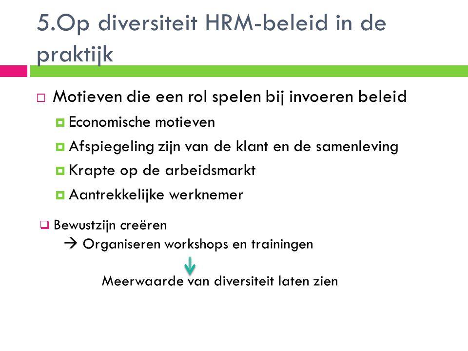 5.Op diversiteit HRM-beleid in de praktijk