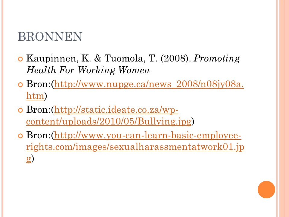 BRONNEN Kaupinnen, K. & Tuomola, T. (2008). Promoting Health For Working Women. Bron:(http://www.nupge.ca/news_2008/n08jy08a. htm)