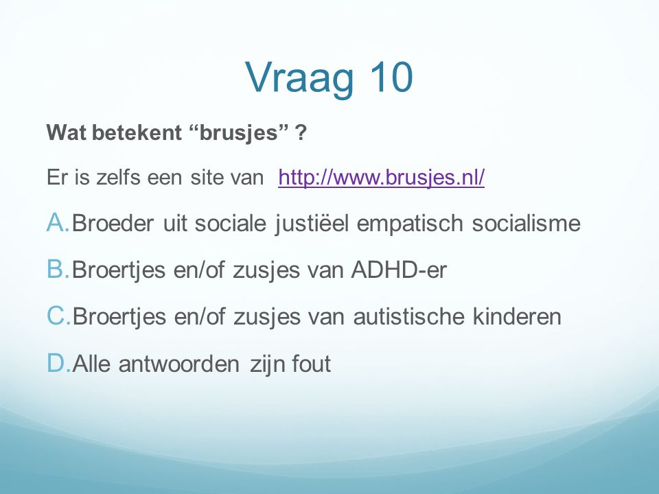 Vraag 10 Broeder uit sociale justiëel empatisch socialisme