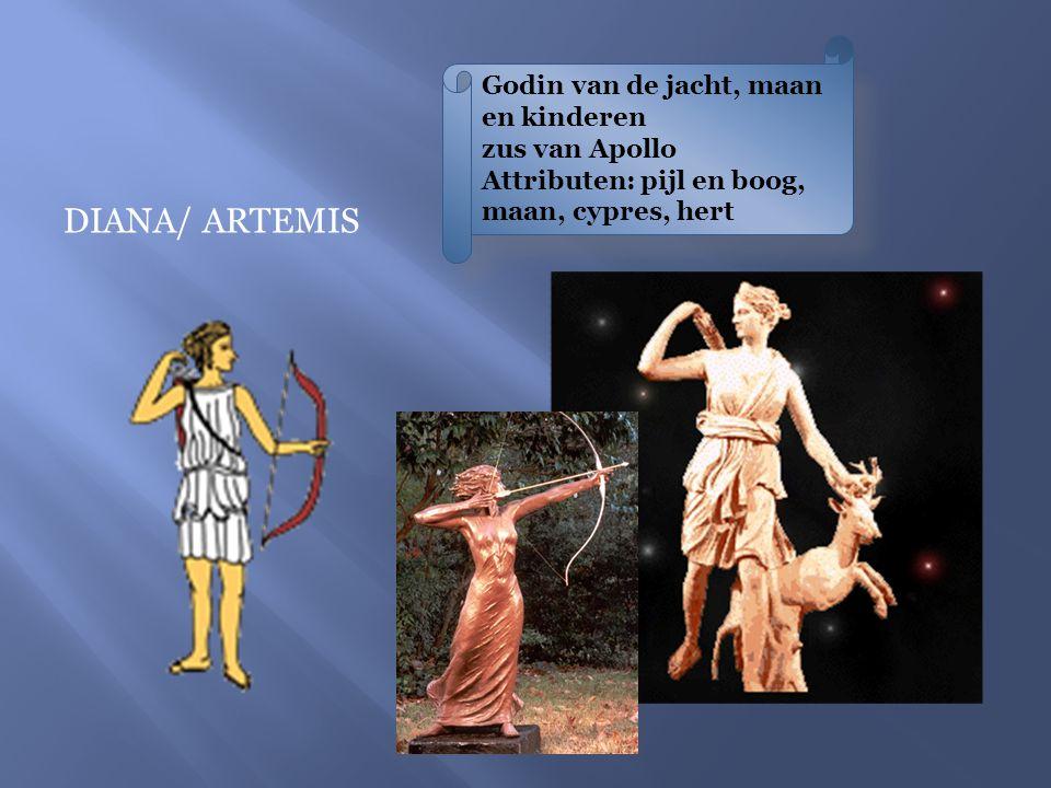 Godin van de jacht, maan en kinderen zus van Apollo Attributen: pijl en boog, maan, cypres, hert