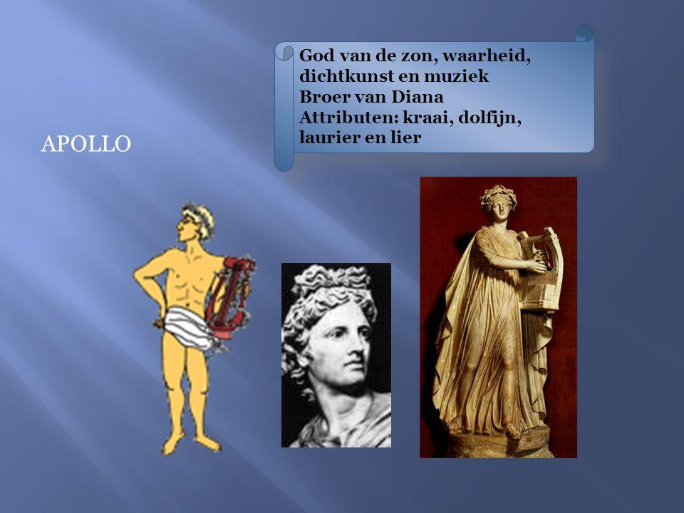 God van de zon, waarheid, dichtkunst en muziek Broer van Diana Attributen: kraai, dolfijn, laurier en lier