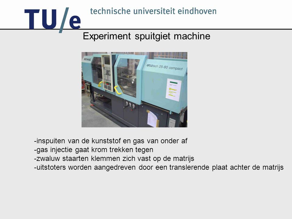 Experiment spuitgiet machine