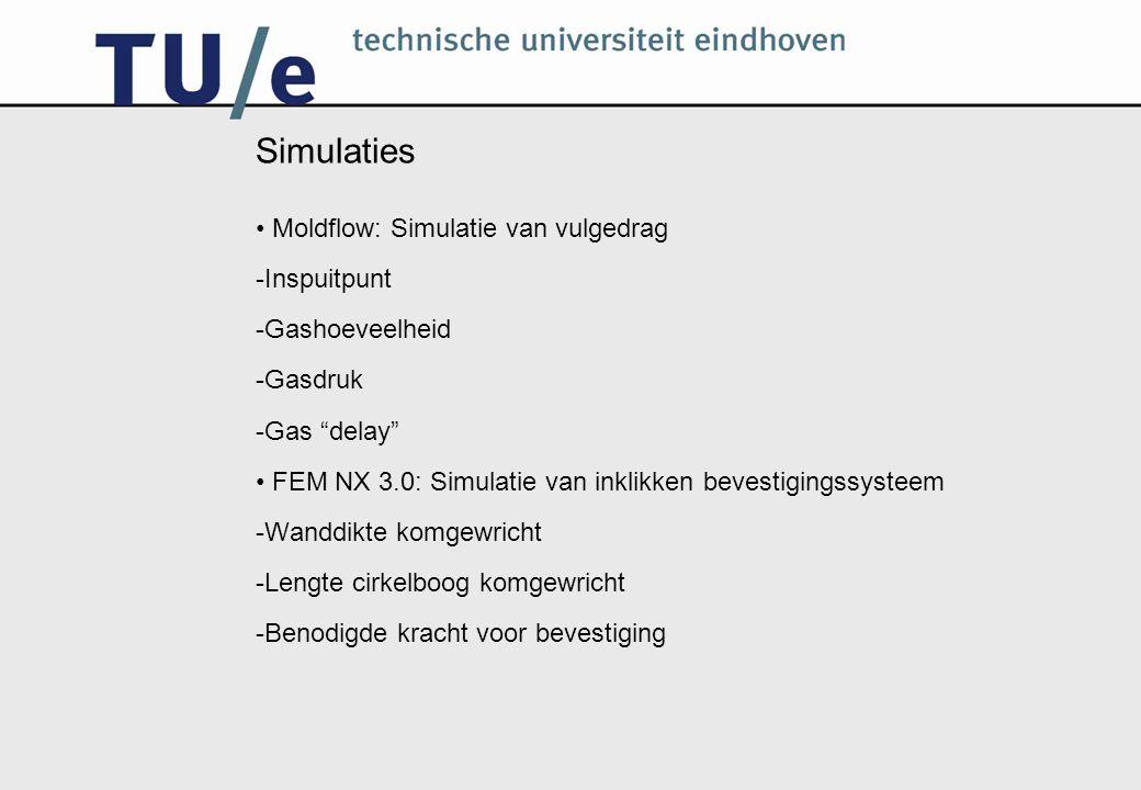 Simulaties Moldflow: Simulatie van vulgedrag Inspuitpunt