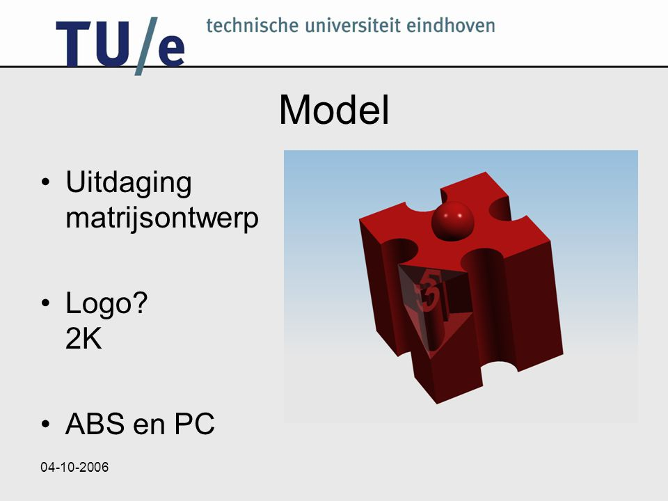 Model Uitdaging matrijsontwerp Logo 2K ABS en PC 04-10-2006