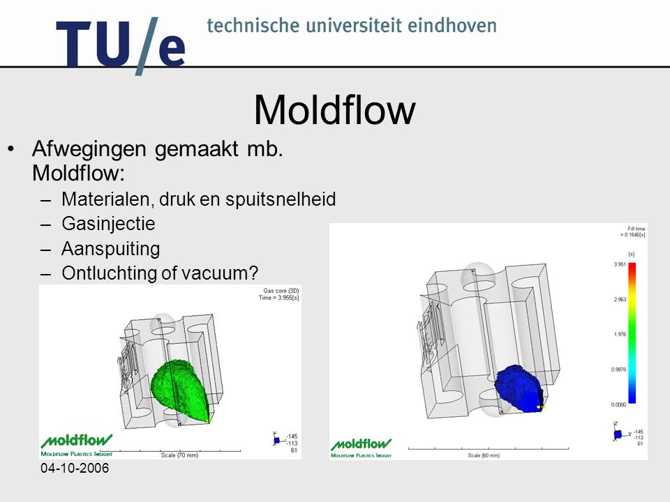 Moldflow Afwegingen gemaakt mb. Moldflow: