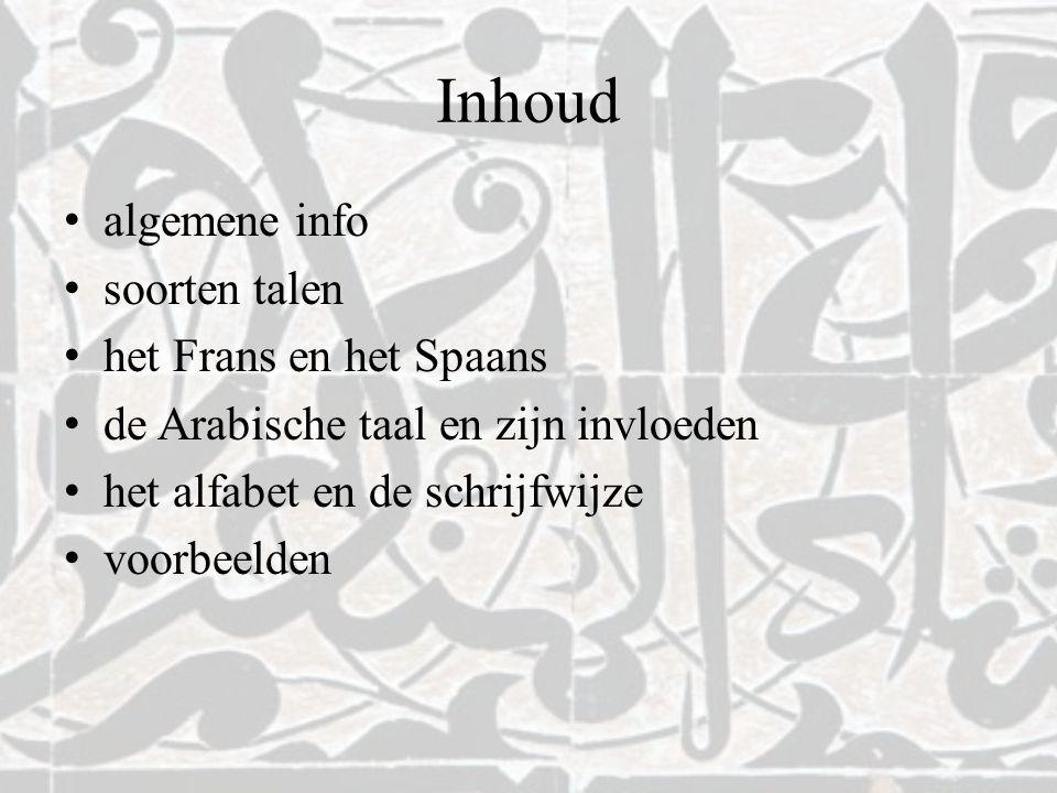Inhoud algemene info soorten talen het Frans en het Spaans