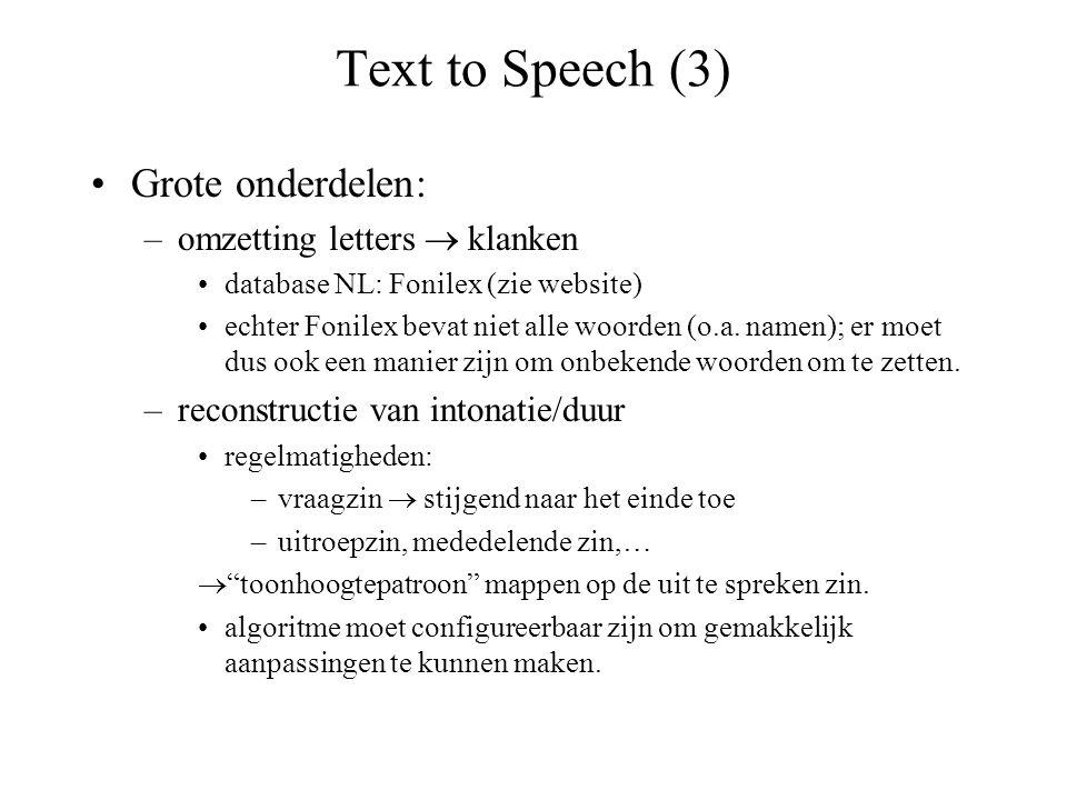 Text to Speech (3) Grote onderdelen: omzetting letters  klanken