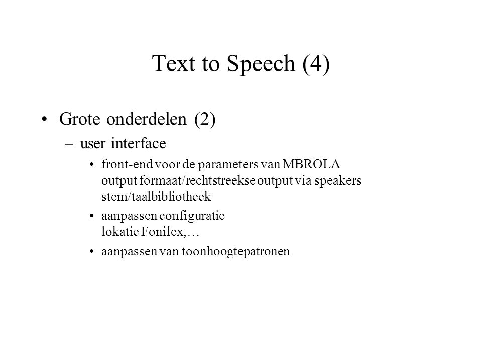 Text to Speech (4) Grote onderdelen (2) user interface