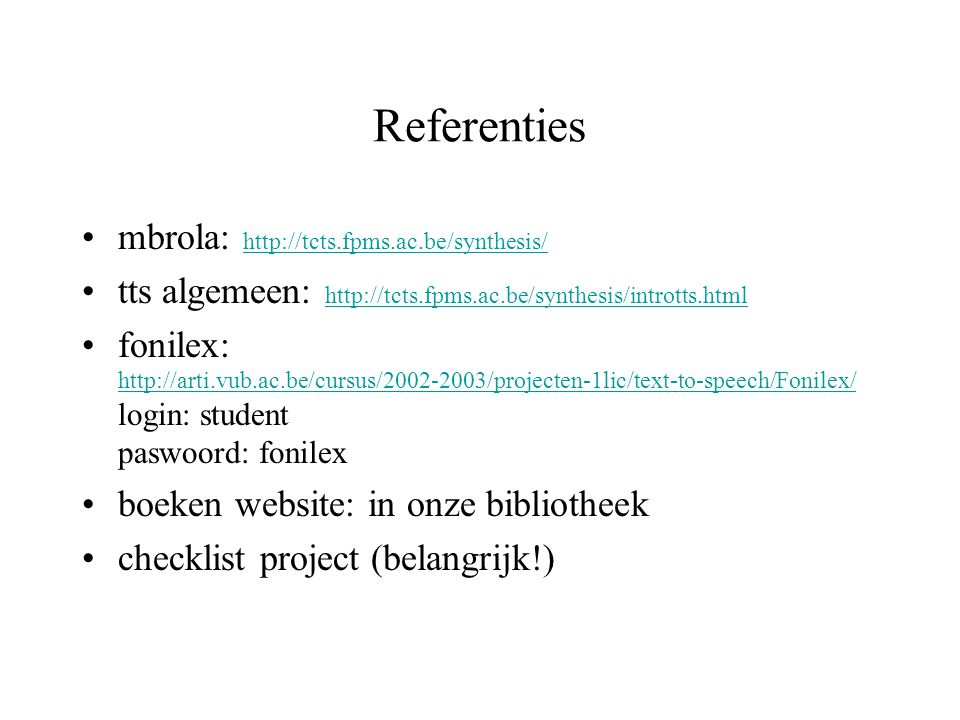Referenties mbrola: http://tcts.fpms.ac.be/synthesis/