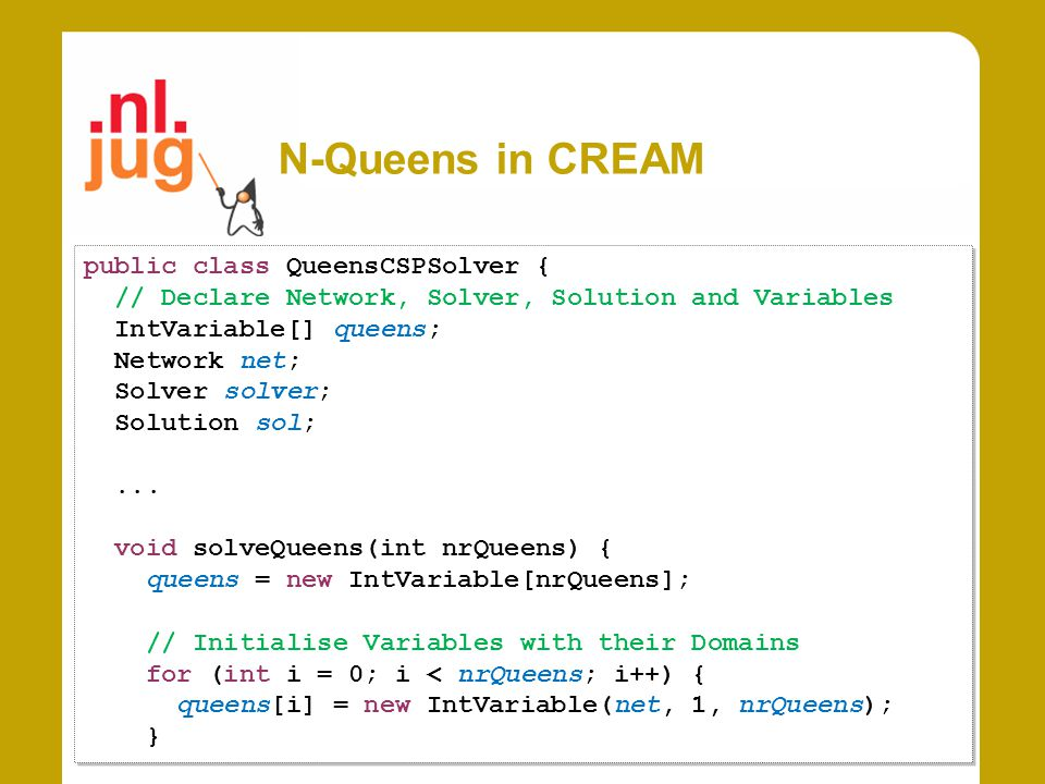 N-Queens in CREAM public class QueensCSPSolver {