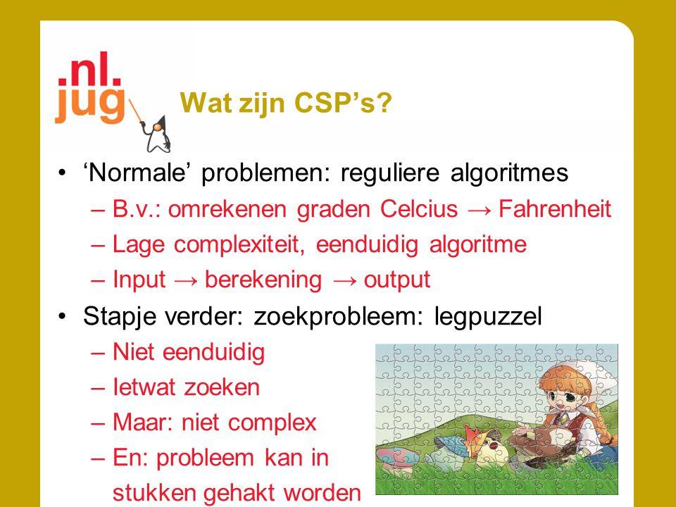 Wat zijn CSP's 'Normale' problemen: reguliere algoritmes