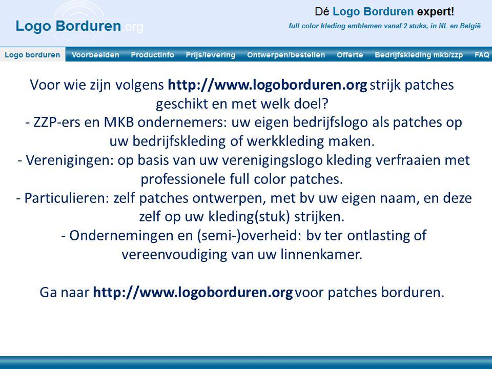 Ga naar http://www.logoborduren.org voor patches borduren.