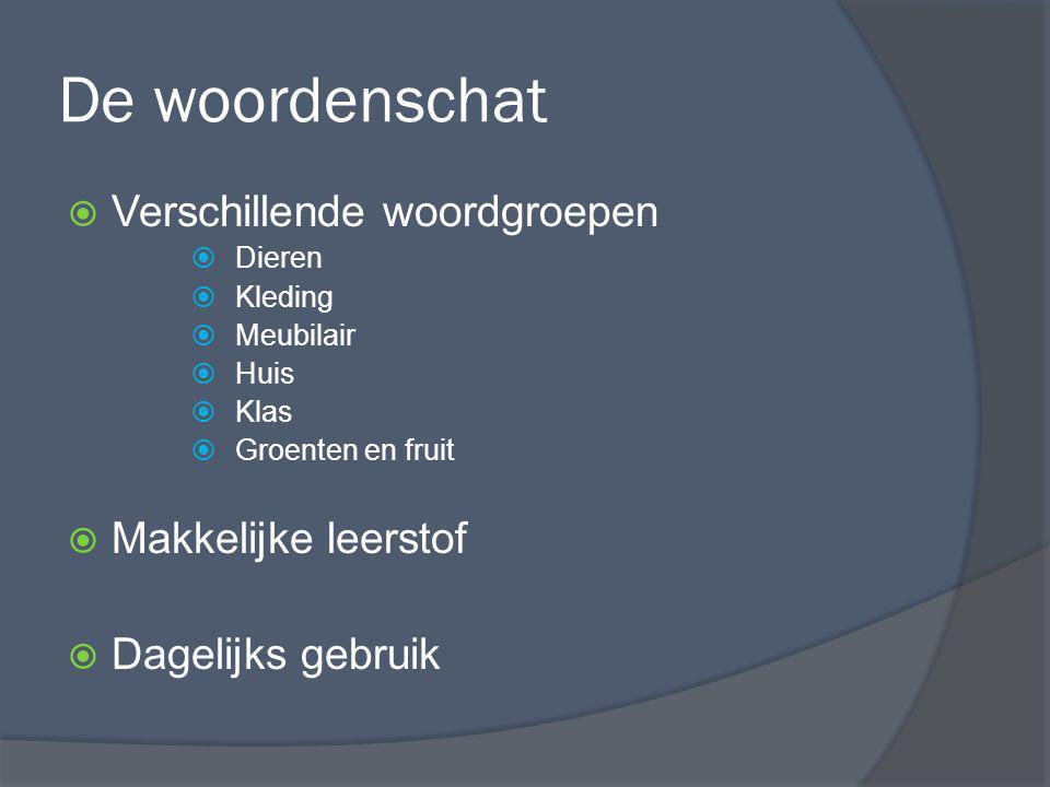 De woordenschat Verschillende woordgroepen Makkelijke leerstof