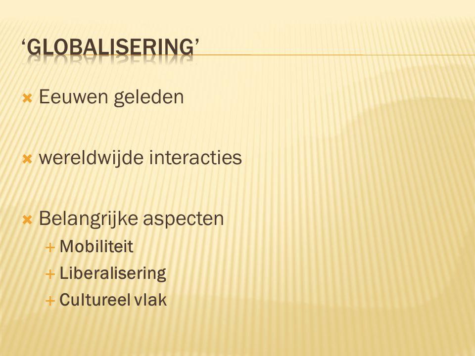 'globalisering' Eeuwen geleden wereldwijde interacties