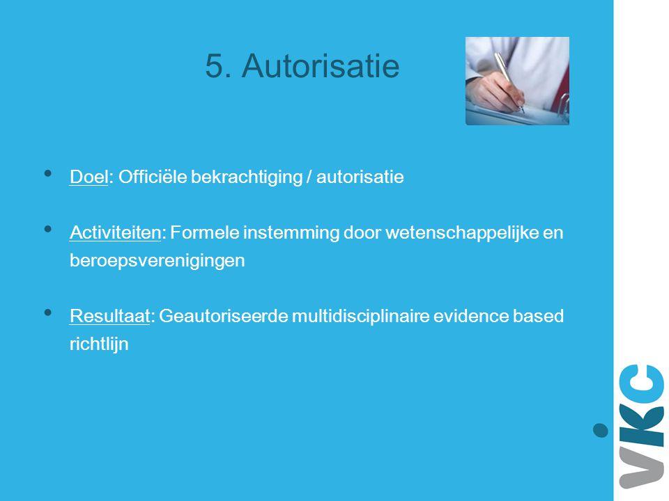 5. Autorisatie Doel: Officiële bekrachtiging / autorisatie