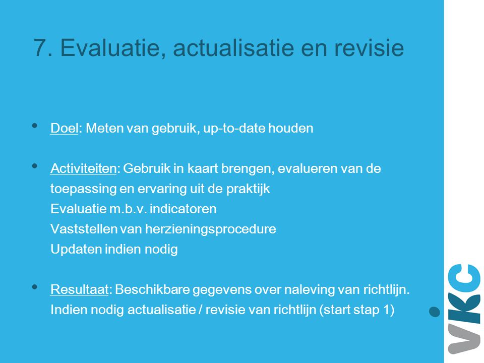 7. Evaluatie, actualisatie en revisie