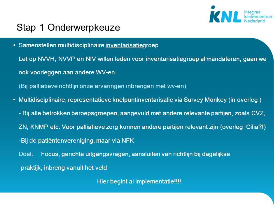 Stap 1 Onderwerpkeuze Samenstellen multidisciplinaire inventarisatiegroep.