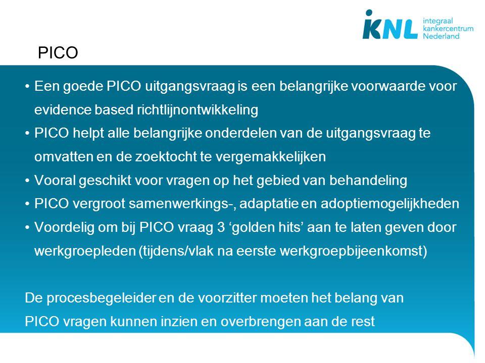 PICO Een goede PICO uitgangsvraag is een belangrijke voorwaarde voor evidence based richtlijnontwikkeling.