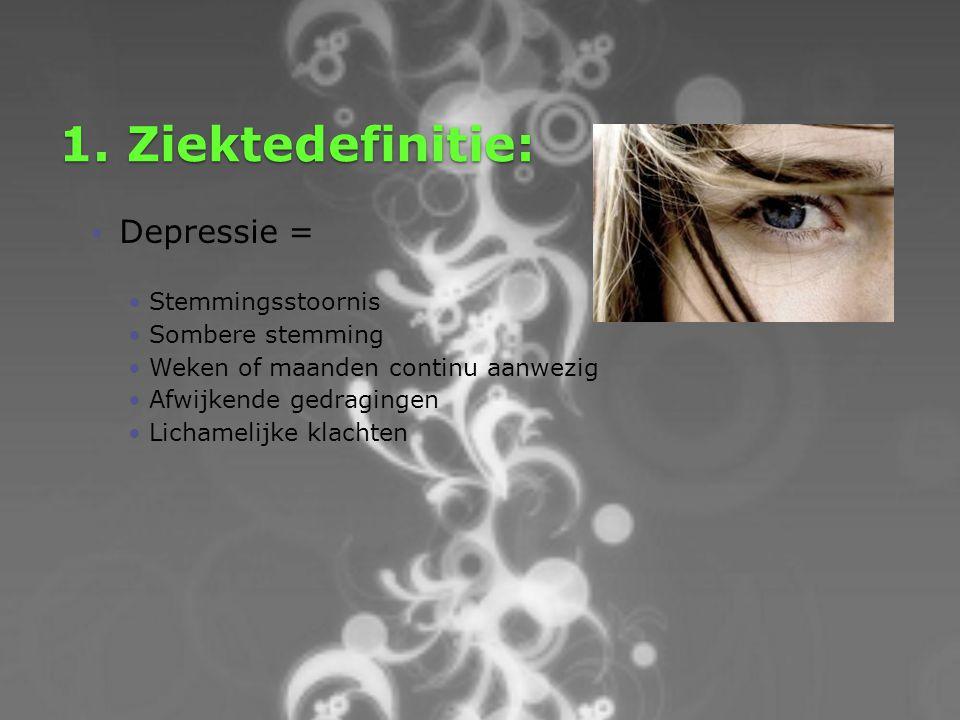 1. Ziektedefinitie: Depressie = Stemmingsstoornis Sombere stemming