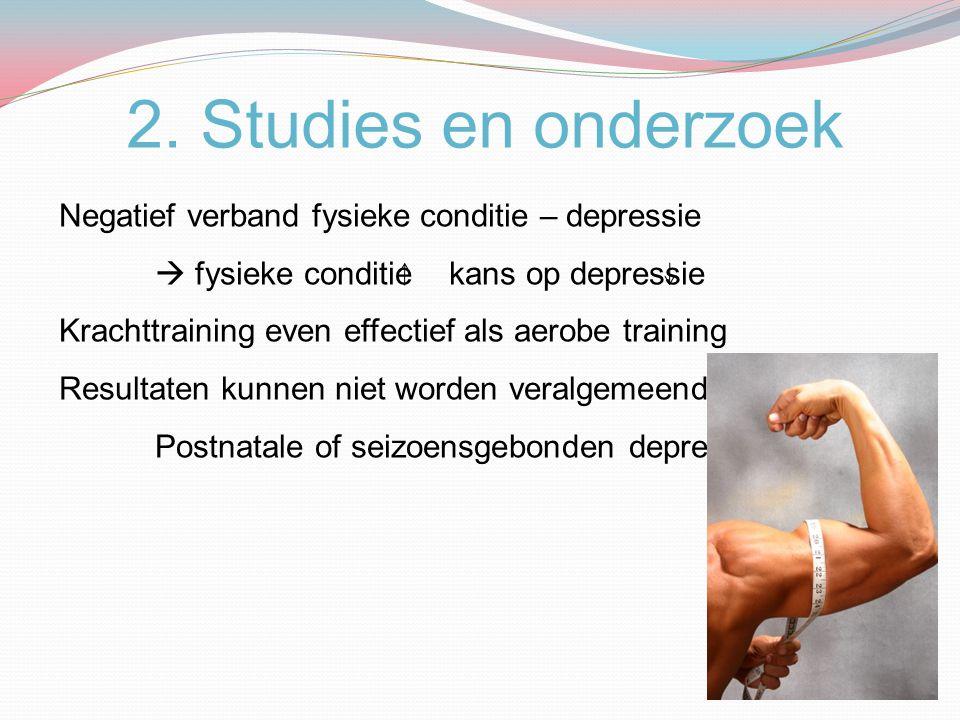 2. Studies en onderzoek Negatief verband fysieke conditie – depressie