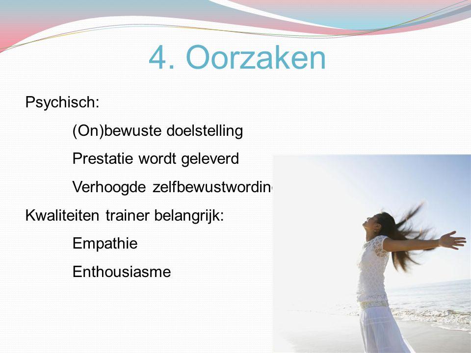 4. Oorzaken Psychisch: (On)bewuste doelstelling