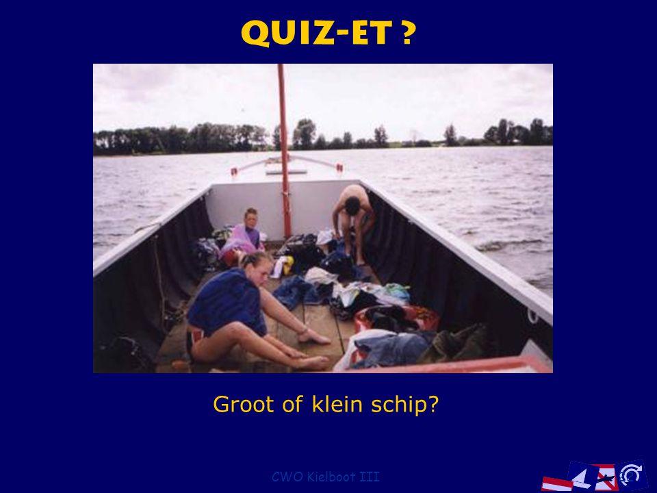 Quiz-et Groot of klein schip CWO Kielboot III
