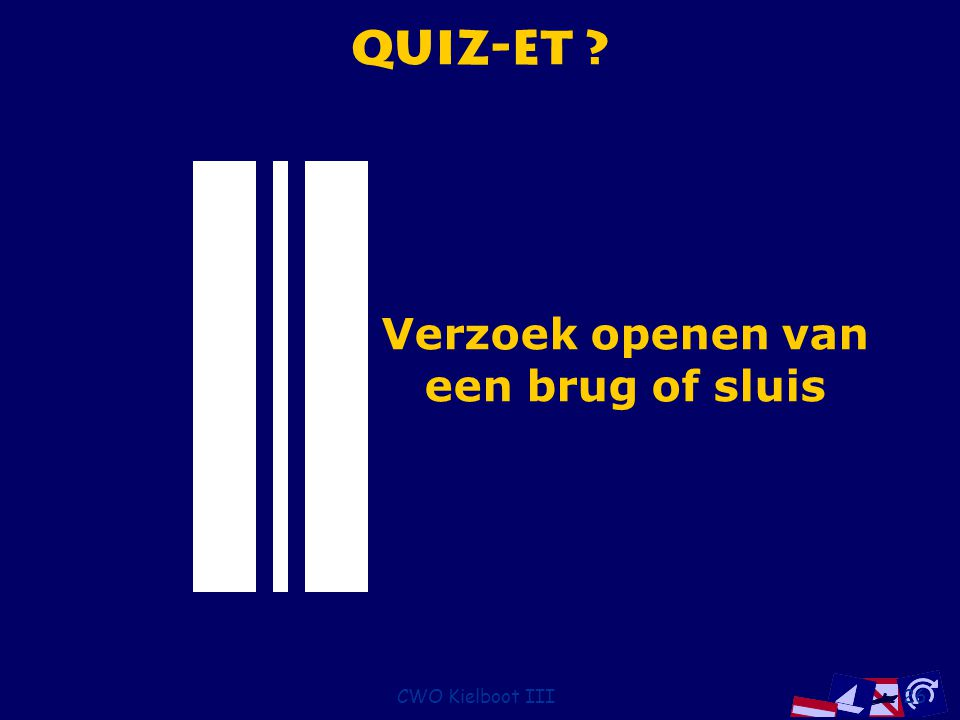 Quiz-et Verzoek openen van een brug of sluis CWO Kielboot III