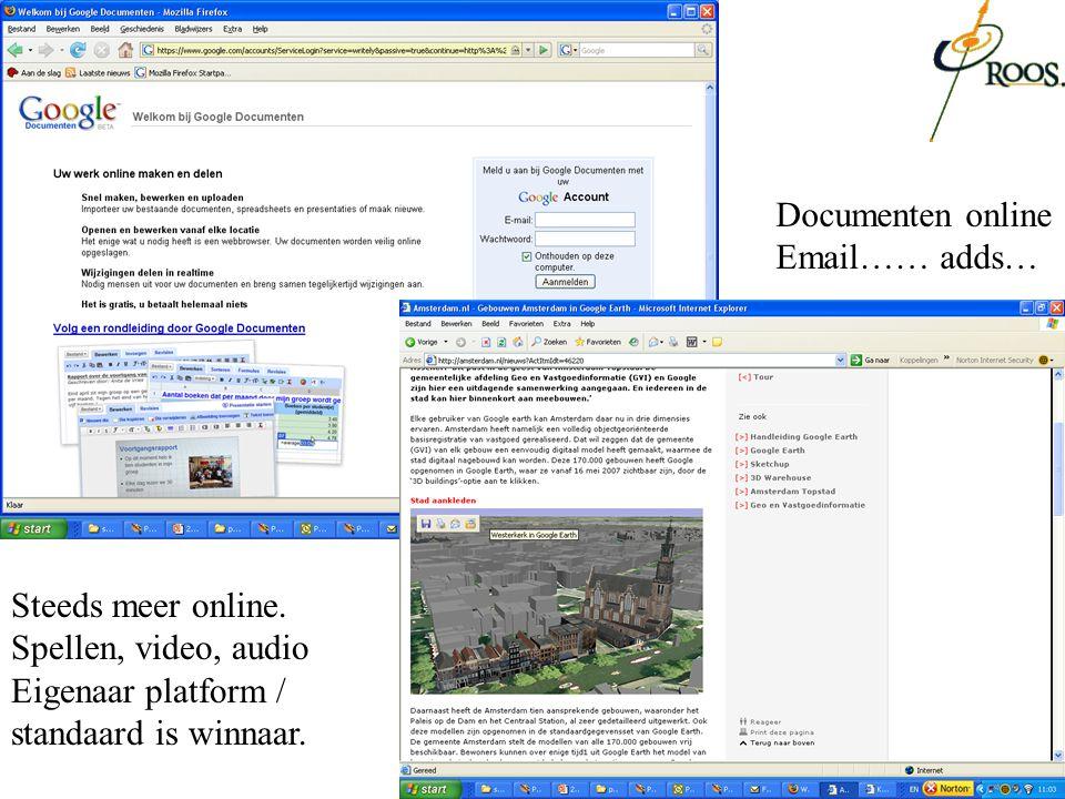 Documenten online Email…… adds… Steeds meer online.