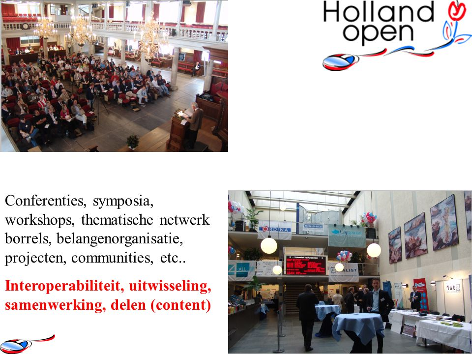 Conferenties, symposia, workshops, thematische netwerk borrels, belangenorganisatie, projecten, communities, etc..