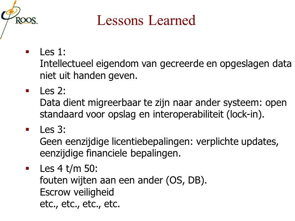 Lessons Learned Les 1: Intellectueel eigendom van gecreerde en opgeslagen data niet uit handen geven.