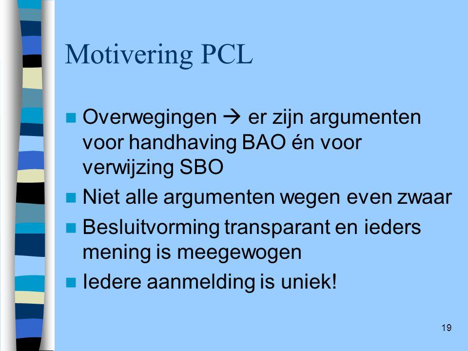 Motivering PCL Overwegingen  er zijn argumenten voor handhaving BAO én voor verwijzing SBO. Niet alle argumenten wegen even zwaar.