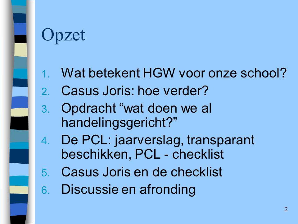 Opzet Wat betekent HGW voor onze school Casus Joris: hoe verder