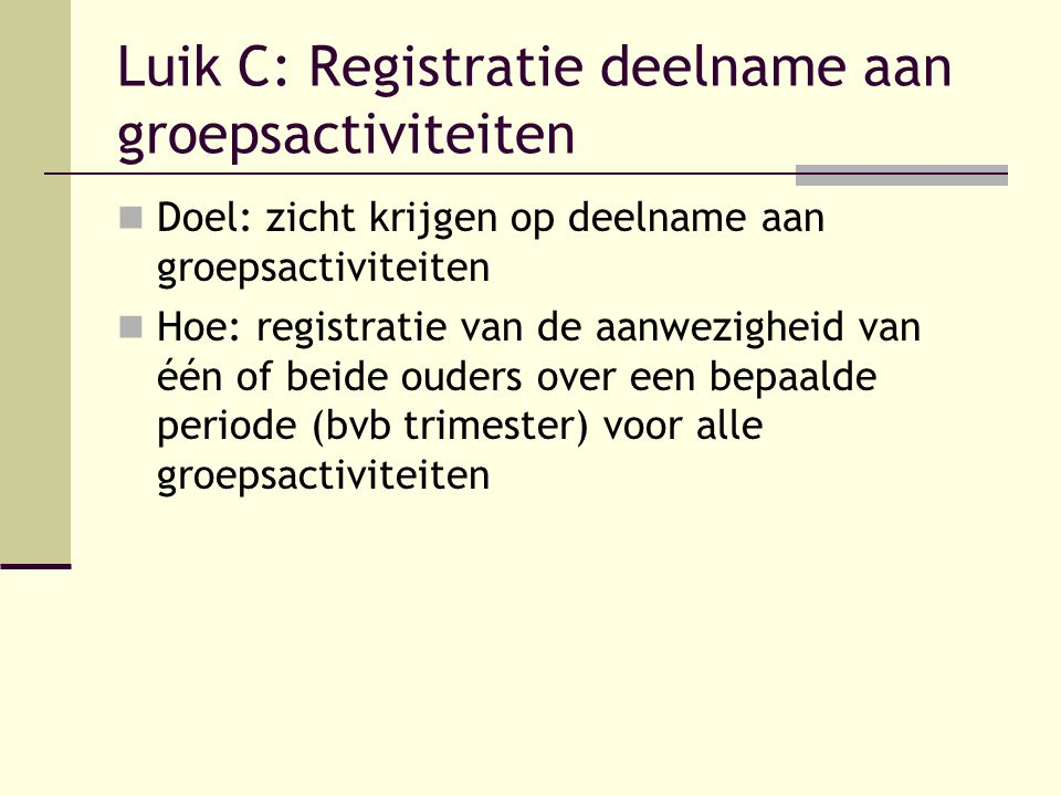 Luik C: Registratie deelname aan groepsactiviteiten