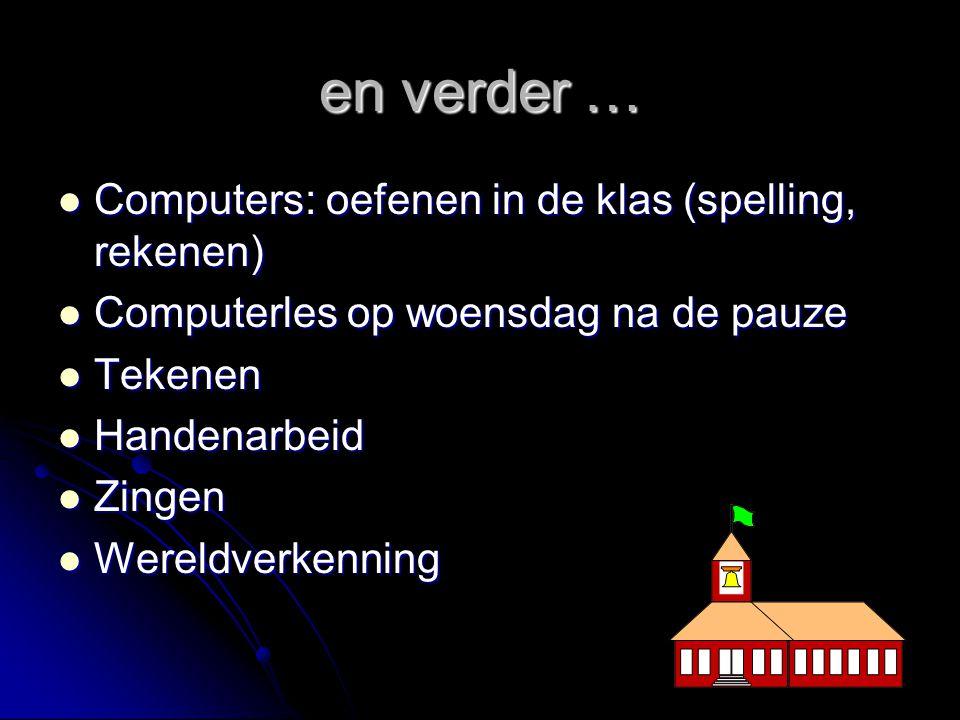 en verder … Computers: oefenen in de klas (spelling, rekenen)
