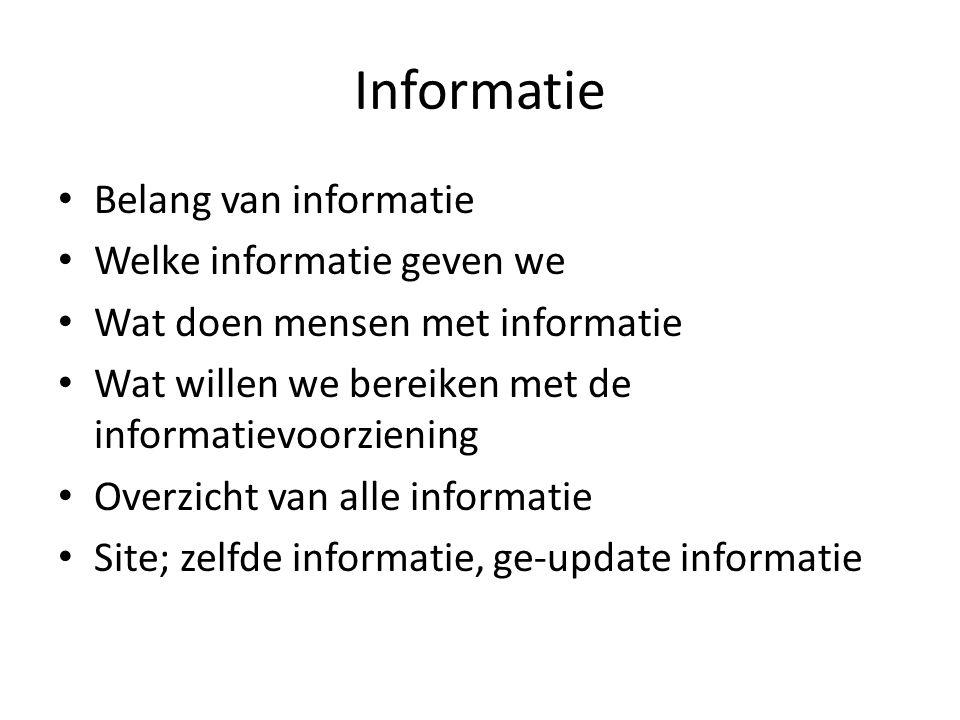 Informatie Belang van informatie Welke informatie geven we