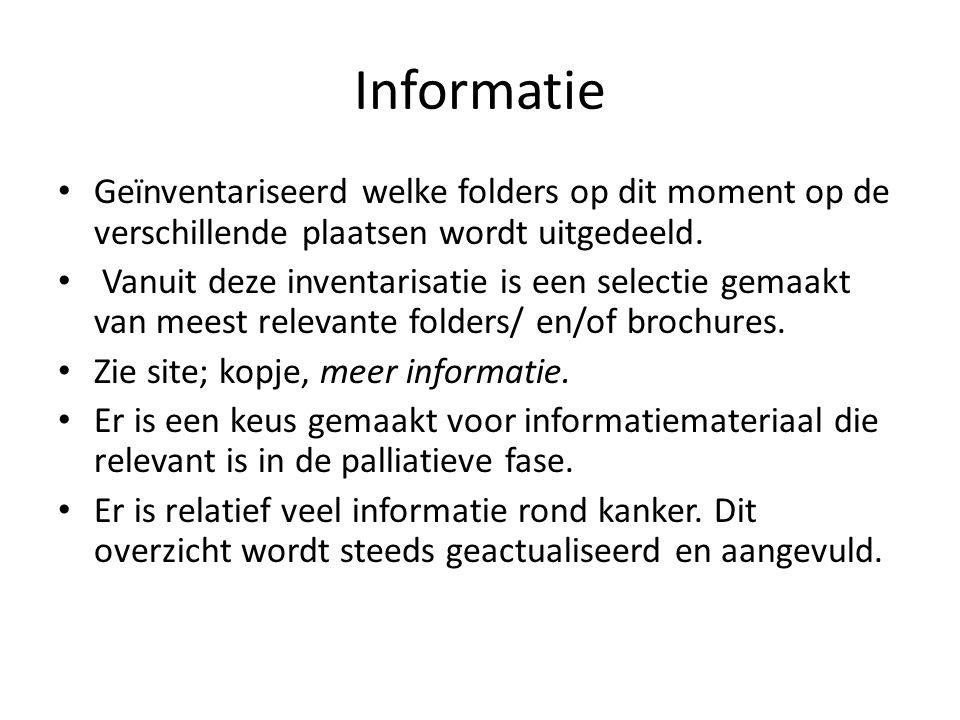 Informatie Geïnventariseerd welke folders op dit moment op de verschillende plaatsen wordt uitgedeeld.
