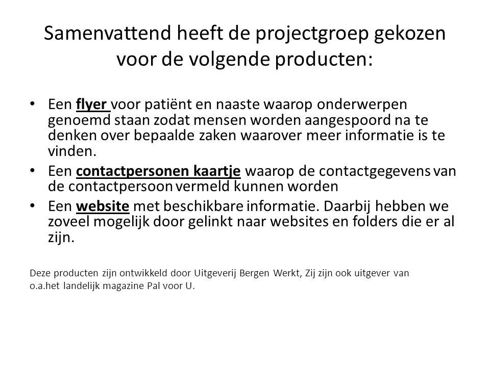 Samenvattend heeft de projectgroep gekozen voor de volgende producten: