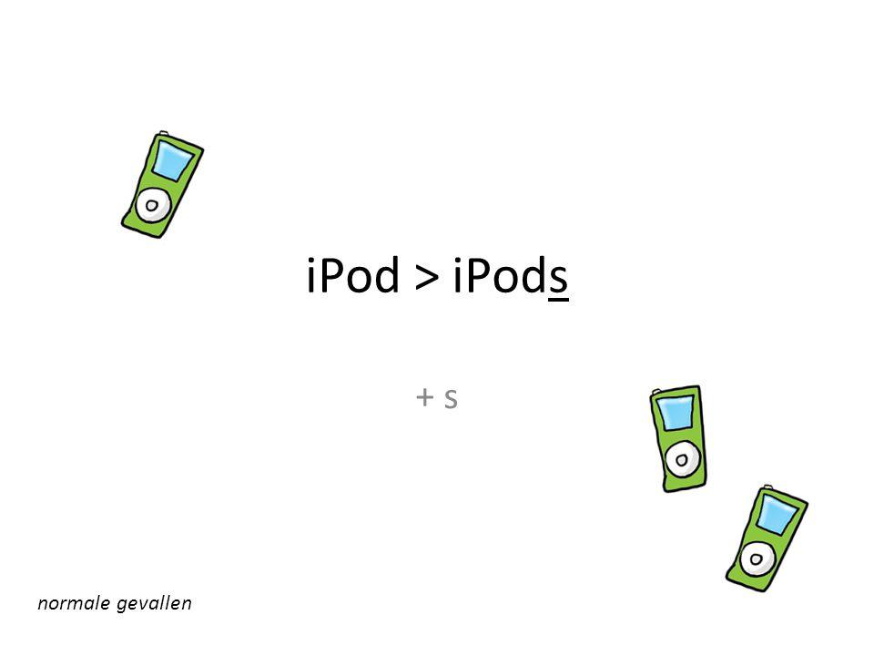 iPod > iPods + s normale gevallen