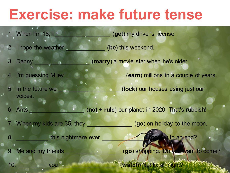 Exercise: make future tense