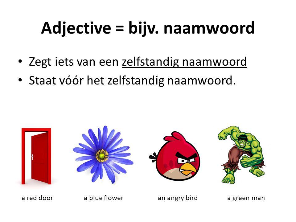 Adjective = bijv. naamwoord