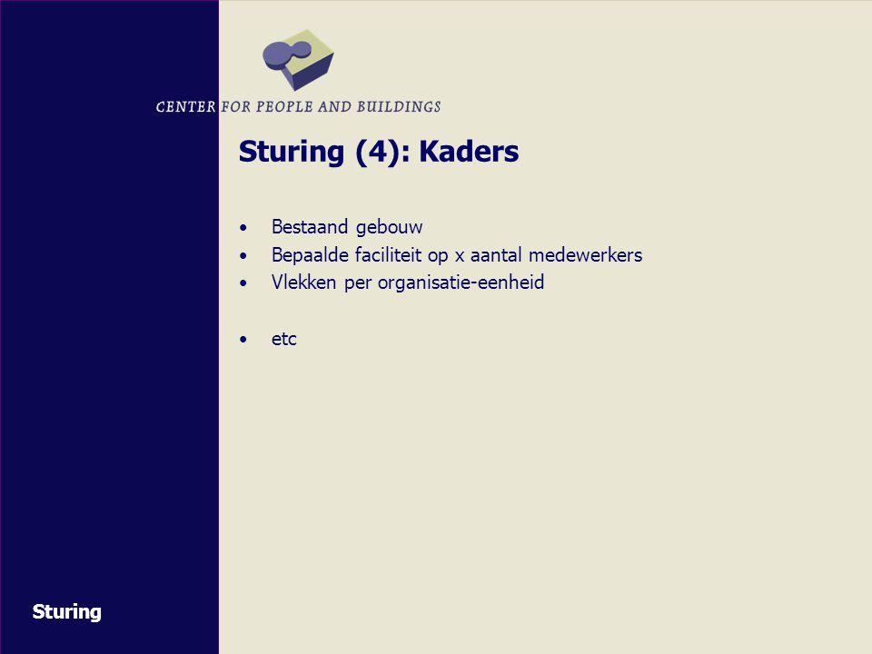 Sturing (4): Kaders Bestaand gebouw