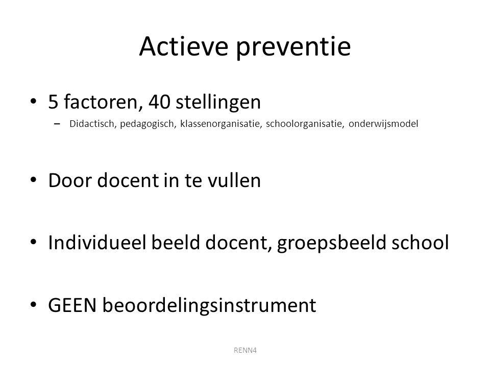 Actieve preventie 5 factoren, 40 stellingen Door docent in te vullen
