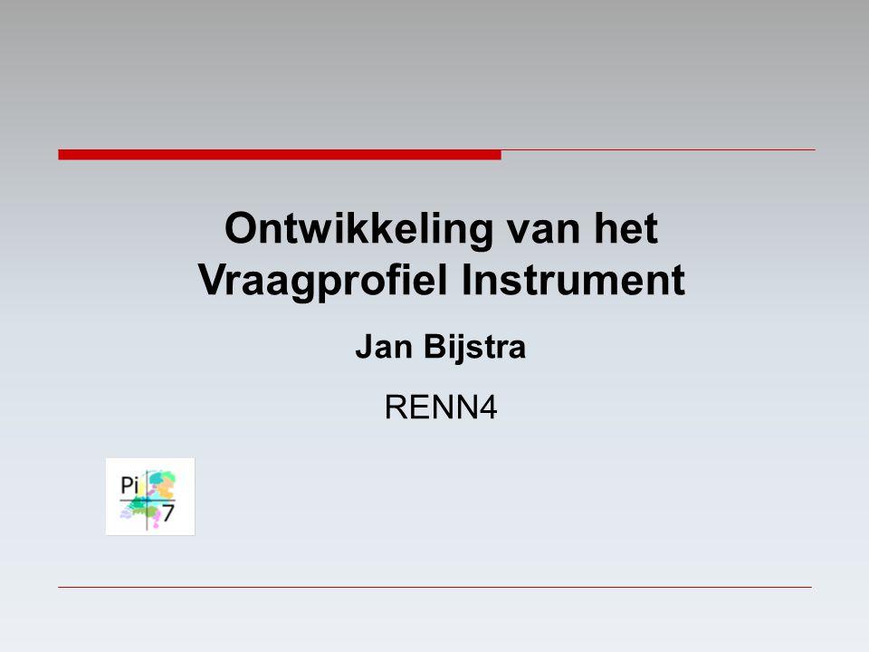 Ontwikkeling van het Vraagprofiel Instrument