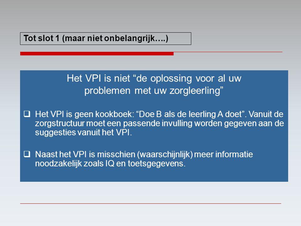 Het VPI is niet de oplossing voor al uw