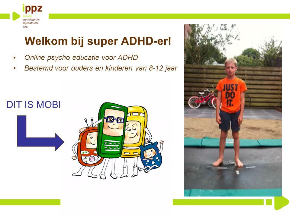 Welkom bij super ADHD-er!