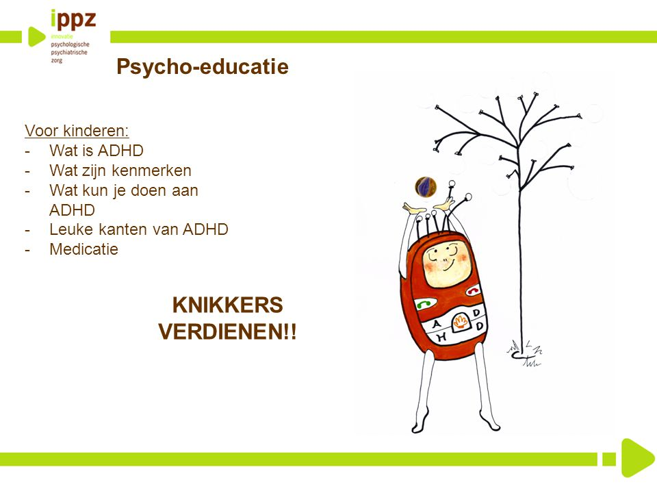 Psycho-educatie KNIKKERS VERDIENEN!! Voor kinderen: Wat is ADHD